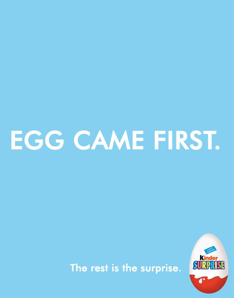 در این تبلیغ به تناقض مشهور مرغ یا تخم مرغ پاسخ داده است! اول تخم مرغ آمده است. چون تبلیغ مربوط به تخم مرغ شانسی است و در ادامه می گوید که همه چیز از داخل آن آمده بیرون!