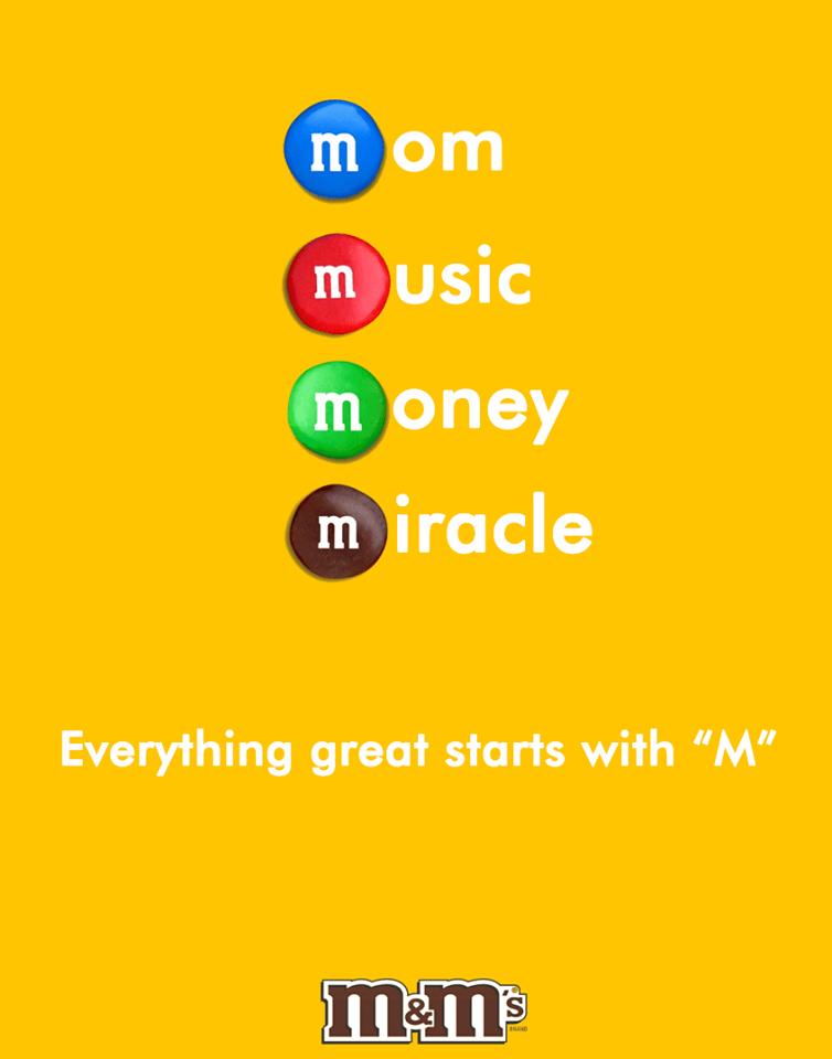 برای شکلات m&m هم او با حرف m چند مساله دوست داشتنی مثل مادر و موزیک را مطرح کرده و در ادامه نوشته هر چیز عالی با حرف m شروع می شود.