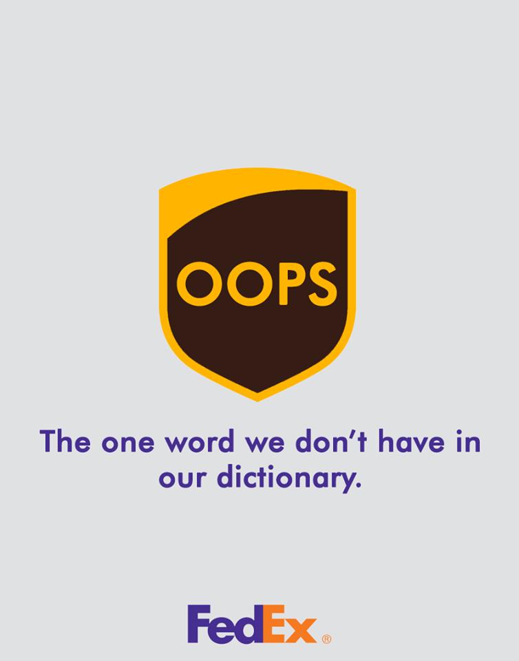 در این تبلیغ فدکس می گوید در قاموسش تنها کلمه ای که نیست oops می باشد. یعنی فدکس هرگز اشتباه نمی کند!حالا به هر زبان که این کلمه تلفظ می شود.